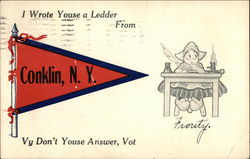 I wrote youse a ledder from Conklin, NY
