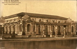 Pan-Pacific International Exposition 1915 - Y.W.C.A. Building