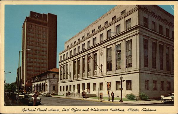 Federal Court House, Post Office and Waterman Building Mobile Alabama