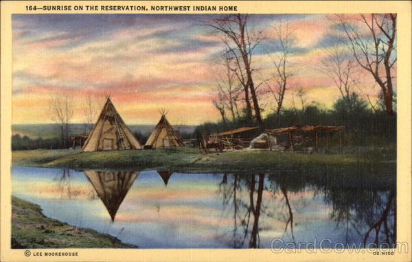 Sunrise on the Reservation, Northwest Indian Home Native Americana