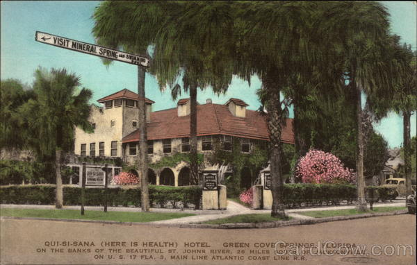 Qui-Si-Sana (Here is Health) Hotel Green Cove Springs Florida