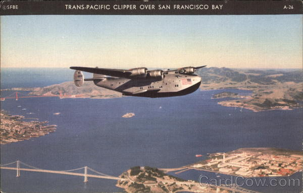 Trans-Pacific Clipper over San Francisco Bay Aircraft