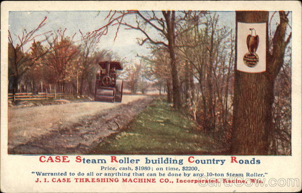 Case Steam Roller Building Country Roads Advertising