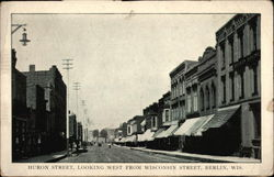 Huron Street, Looking West from Wisconsin Street, Berlin, Wis