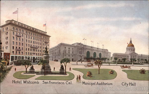 Hotel Whitcomb; Municipal Auditorium; City Hall San Francisco California