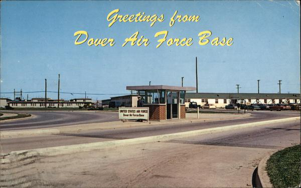 Greetings from Dover Air Force Base Delaware: https://www.cardcow.com/331090/greetings-from-dover-air-force-base...