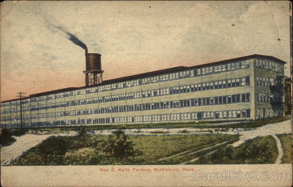 Geo. E. Keith Factory Middleboro Massachusetts