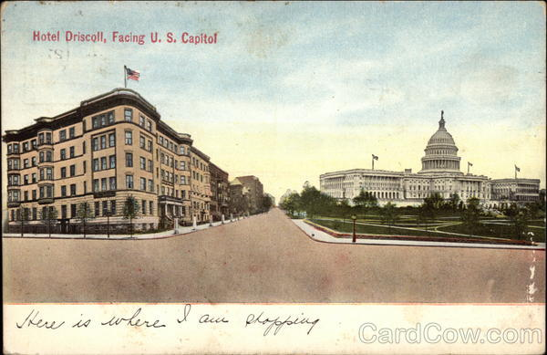 Hotel Driscoll - Facing U.S. Capitol Washington District of Columbia