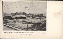 Endicott-Johnson Mammoth Shoe Factory and D.L. & W. Station