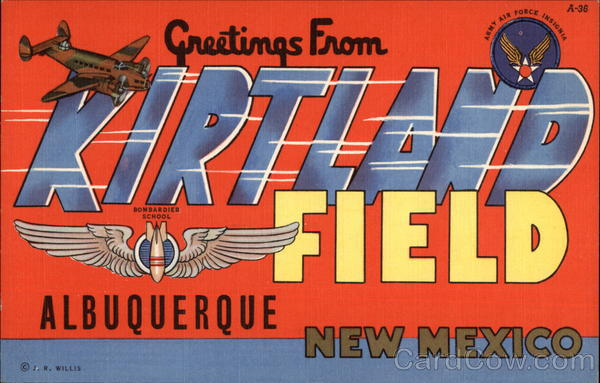 Greetings from Kirtland Field Albuquerque New Mexico