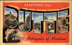 Greetings from Butte, Metropolis of Montana