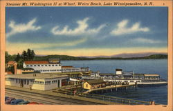 Steamer Mt. Washington II at Wharf, Lake Winnipesaukee Postcard