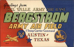 Greetings from Del Valle Army Air Base - Bergstrom Army Air Field