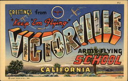"Greetings from ""Keep 'Em Flying"" Victorville Army Flying School California"