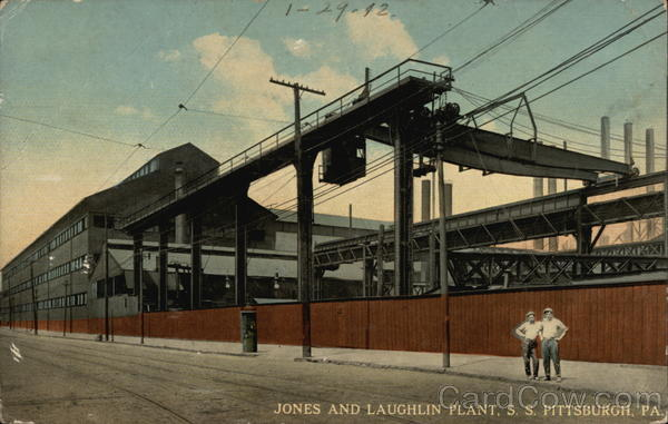 Jones and Laughlin Plant, S. S Pittsburgh Pennsylvania