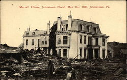 Morrell House, Johnstown Flood, May 31st, 1889