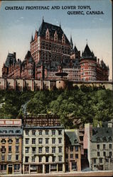 Chateau Frontenac and Lower Town