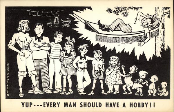 Yup --- Every Man Should Have a Hobby !! Comic, Funny