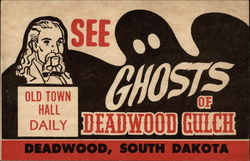See the Ghosts of Deadwood Gulch