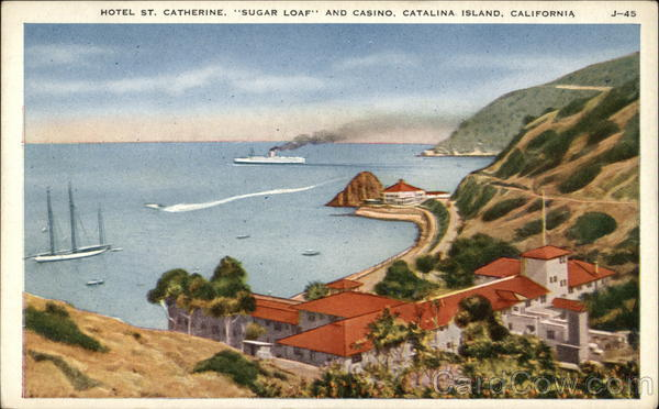 Hotel St. Catherine, Sugar Loaf and Casino Santa Catalina Island California