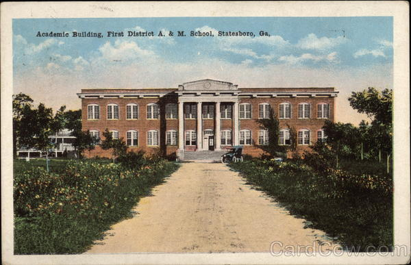 Academic Building, First District A. & M. School Statesboro Georgia