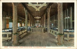 Old Faithful Lodge Dining Room, Yellowstone Park
