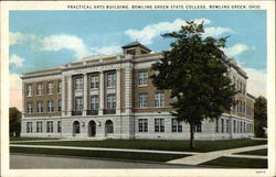 Practical Arts Building, Bowling Green State College Postcard