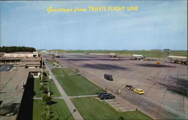 Greetings From Travis Flight Line California Airports