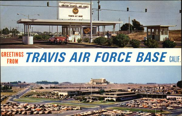 Greetings from Travis Air Force Base California