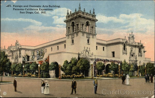 Foreign and Domestic Arts Building, Panama-California Exposition 1915 San Diego