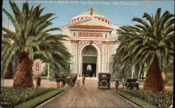 Entrance Palace of Liberal Arts, Panama-Pacific International Exposition, Feb. 20 to Dec. 4, 1915 San FranciscO
