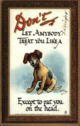 Don't Let Anybody Treat You Like a Dog Except to Pat You on the Head Postcard