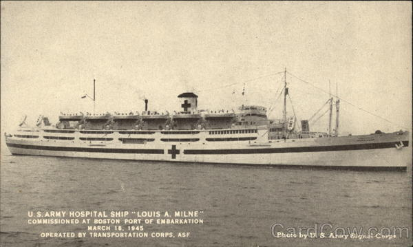 U. S. Army Hospital Ship Louis A. Milne World War II