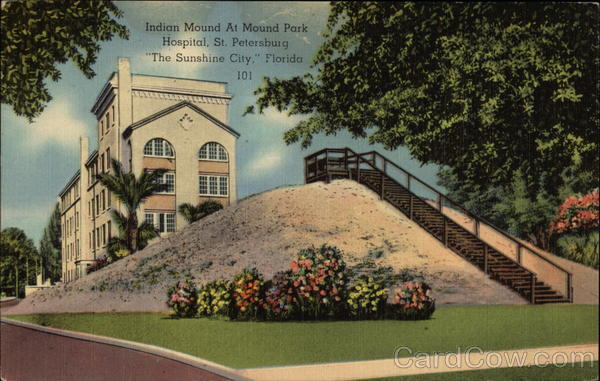 Indian Mound at Mound Park Hospital - The Sunshine City St. Petersburg Florida