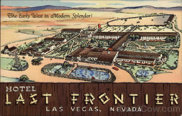 Hotel Last Frontier - The Early West in Modern Splendor! Las Vegas Nevada