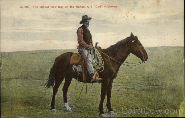 The Oldest Cowboy on the Range, Old Dad Hickman Chas. E. Morris