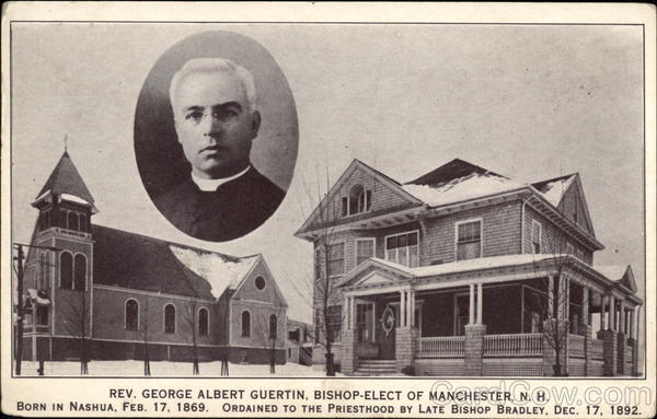 Rev. George Albert Guertin, Bishop-Elect - Born in Nashua, February 17, 1869 Manchester New Hampshire