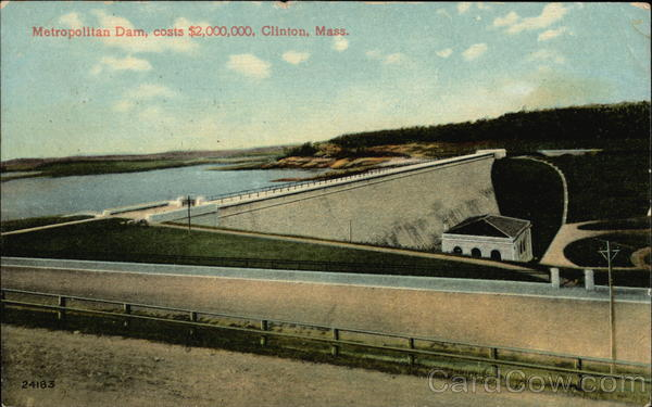 Metropolitan Dam, costs $2,000,000 Clinton Massachusetts