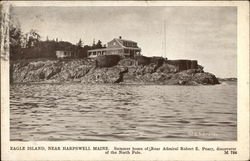Eagle Island - Summer home of Rear Admiral Robert E. Peary, discoverer of North Pole