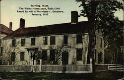 The Waite Homestead, Built 1740. Razed by will of Harriette C. Goodnow, January 1913
