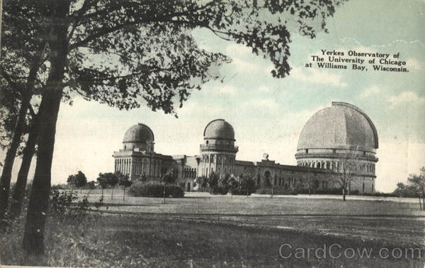 Yerkes Observatory Of The University Of Chicago Williams Bay Wisconsin