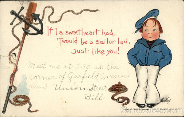 If I a Sweetheart Had, 'Twould be a Sailor Lad, Just Like You!