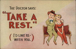 The Doctor Says: Take a Rest. I'd Like to, With You