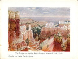 The Sculptor's Studio, Bryce Canyon National Park, Utah - Reached Via Union Pacific System Postcard
