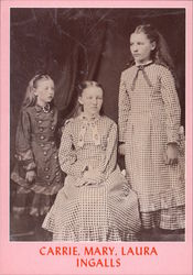 Carrie, Mary, Laura Ingalls