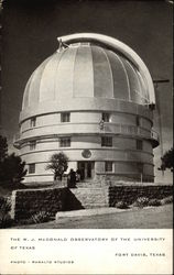 The W.J. McDonald Observatory of the University of Texas