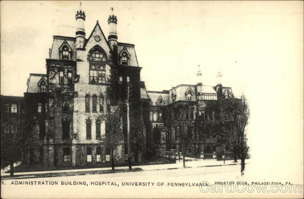 Administration Building, Hospital, University of Pennsylvania Philadelphia