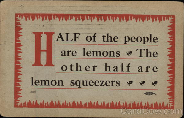 Half of the People are Lemons, The other Half are Lemon Squeezers