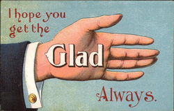 I Hope You Get the Glad Hand Always