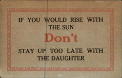 If You Would Rise With the Sun Don't Stay up too Late With the Daughter